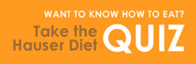Take The Hauser Diet Quiz